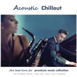 Acoustic Chillout – the acoustic premium music collection