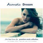 Acoustic Dream – the acoustic premium music collection