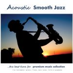 Acoustic Smooth Jazz – the acoustic premium music collection