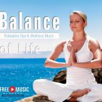Balance of Life – Relaxation Spa & Wellness Music