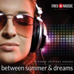 Between summer & dreams – dreamy chillout voices