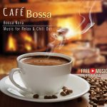 Café Bossa – chillout music for relaxation & wellness