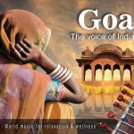 Goa – The Voice of India – World music for relaxation & wellness