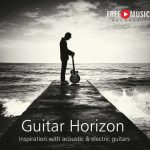 Guitar Horizon – Inspiration with acoustic & electric guitars
