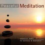 Peaceful Meditation – Relaxation Music for Wellness & Meditation